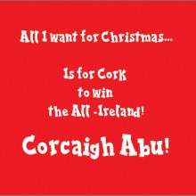 all i want for christmas is for cork to win the all ireland