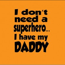 personalised baby clothes i don't need a superhero I have my daddy