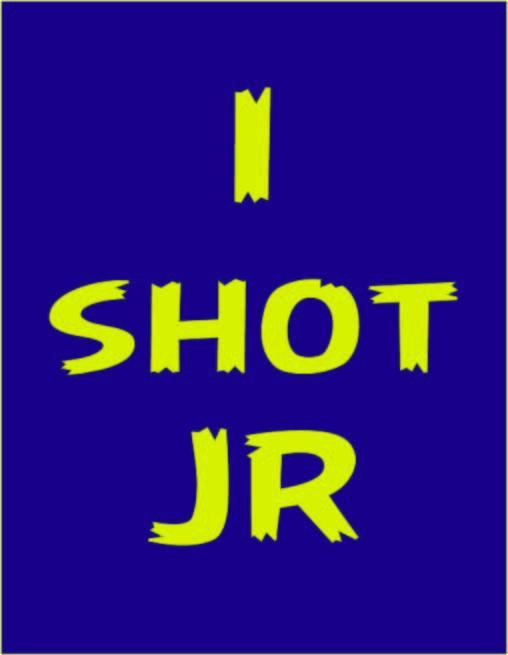 I Shot JR