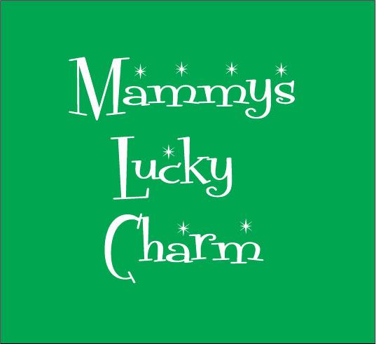 Mammys lucky charm