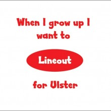 when i grow up i want to lineout for ulster