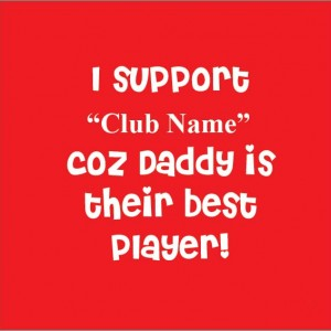 i support club because Daddy best player