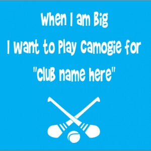 when i am big i want to play camogie for club name here personalised baby clothes