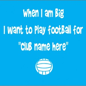 personalised baby clothes when I am big i want to play football for club name here