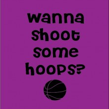 wanna shoot some hoops
