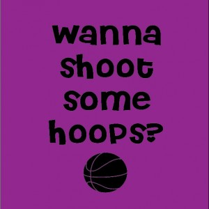 wanna shoot some hoops