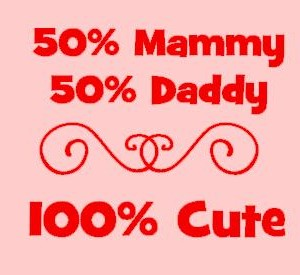 personalised baby clothes 50% mammy 50% daddy 100% cute