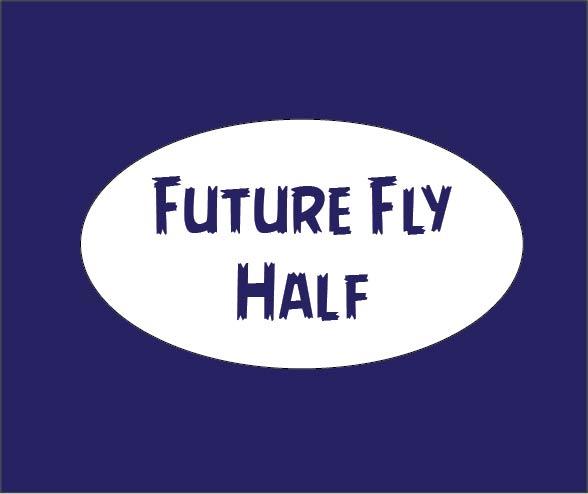 Future Fly Half