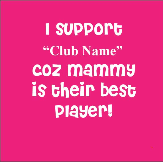 i support club name because mammy is their best player