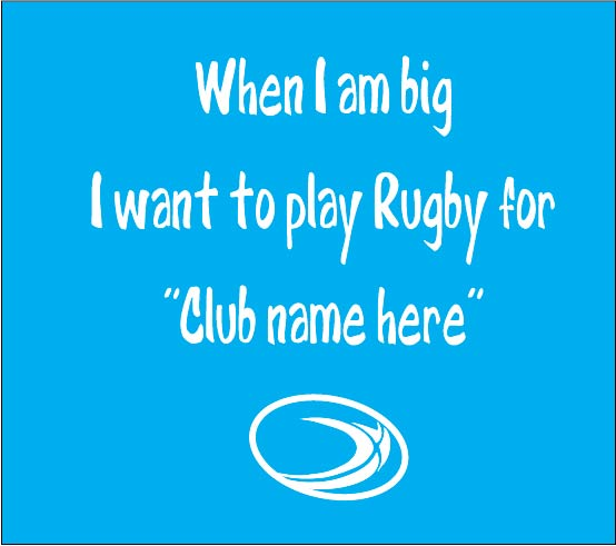 when i am big i want to play rugby for