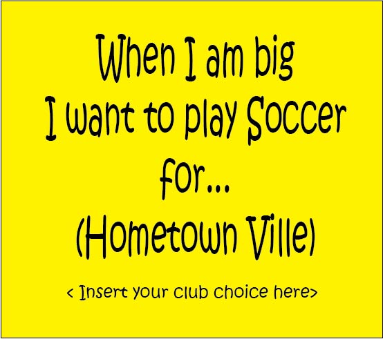 Play soccer for when i grow up
