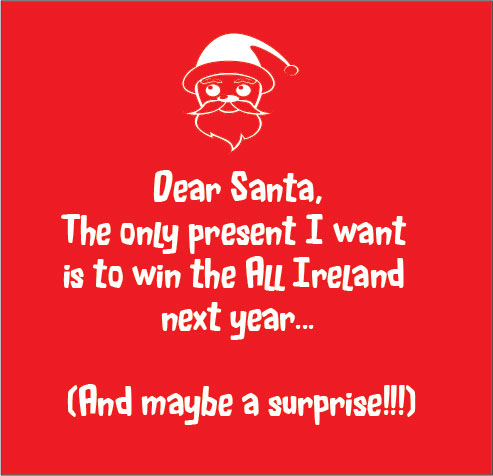 dear santa All I want for Christmas Cork