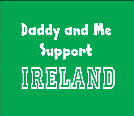 Support Ireland me and my daddy personalised baby clothes